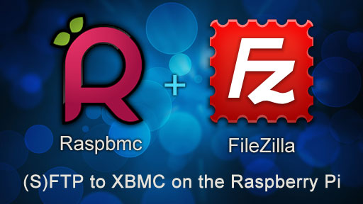S Ftp Into XBMC On A Raspberry Pi With Raspbmc And Filezilla main blog post image