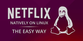 How to Watch Netflix Natively on Linux – the Easy Way main blog post image