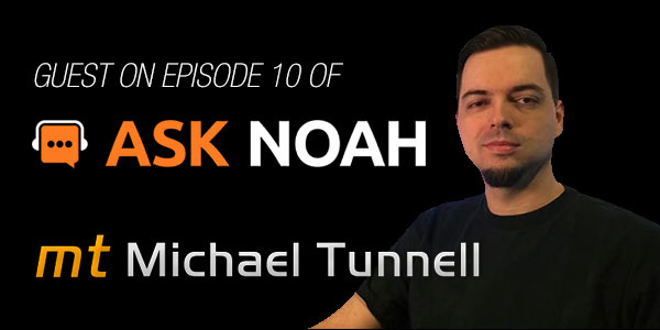 Michael as First Guest on the Ask Noah Show main blog post image